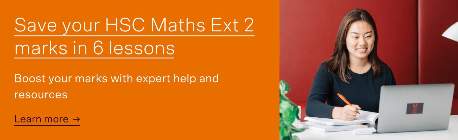 Maths ext 2 HSC save marks HSC PREP COURSE CTA